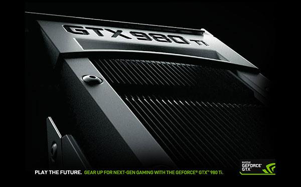 GeForce GTX 980 Ti - PLAY THE FUTURE